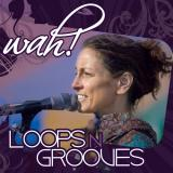 Loops N Grooves by Wah! Album cover