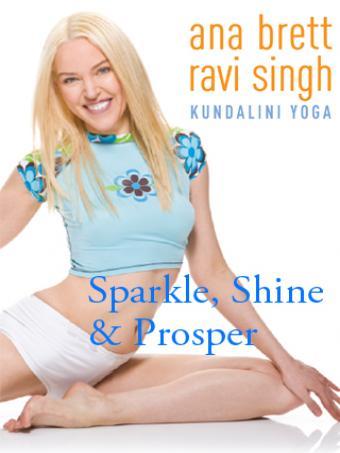 Kundalini Yoga: Sparkle, Shine & Prosper